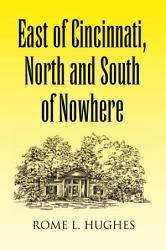 East of Cincinnati  North and South of Nowhere PDF