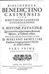 Bibliotheca Benedictino Casinensis sive Scriptorum Casinensis Congregationis alias S. Justinae Patavinae... Auctore... Mariano Armellini...