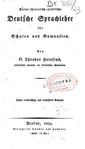 Kleine theoretisch-praktische deutsche sprachlehre für Schulen und Gymnasien