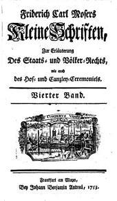 Kleine Schriften, zur Erläuterung des Staats- und Völckerrechts, wie auch des Hof- und Canzley-Ceremoniels: Volume4