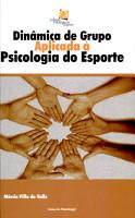 Dinamica de Grupo Aplicada a Psicologia Do Esporte PDF