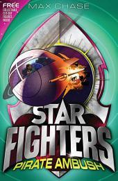 STAR FIGHTERS 7: Pirate Ambush