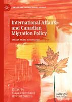 International Affairs and Canadian Migration Policy PDF