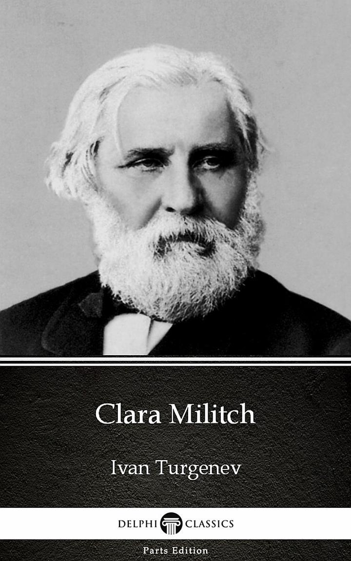 Clara Militch by Ivan Turgenev - Delphi Classics (Illustrated)