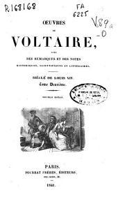 Oeuvres de Voltaire avec des remarques et des notes historiques, scientifiques et littéraires: Siècle de Louis XIV.