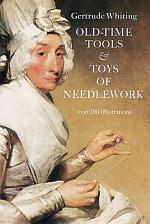 Old-time Tools and Toys of Needlework