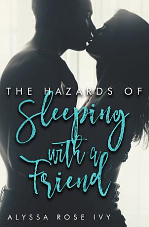 The Hazards of Sleeping with a Friend PDF