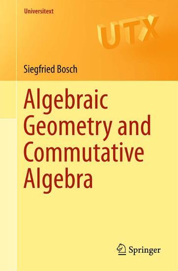 Algebraic Geometry and Commutative Algebra PDF