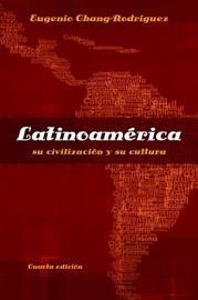 Latinoamerica  Su Civilizacion Y Su Cultura