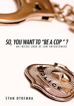 So, You Want to Be a Cop?