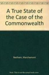 A true state of the case of the Commonwealth