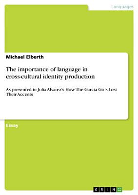 The importance of language in cross cultural identity production