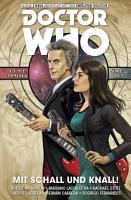 Doctor Who   Der Zw  lfte Doctor  Band 6   Mit Schall und Knall PDF