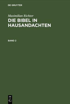 Maximilian Richter  Die Bibel in Hausandachten PDF