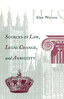 Sources of Law  Legal Change  and Ambiguity PDF