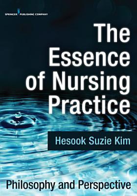 The Essence of Nursing Practice