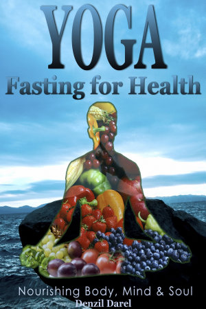 Yoga  Fasting And Eating For Health  Nutrition Education PDF