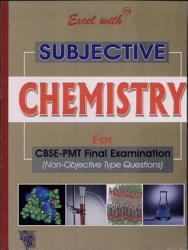 Excel With Subjective Chemistry For Cbse Pmt Final Examination PDF