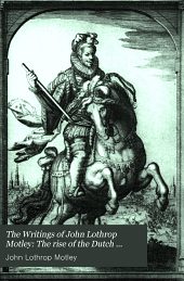 The Writings of John Lothrop Motley: Volume 5
