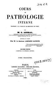 Cours de pathologie interne, professé à la faculté de médecine de Paris: Volume3