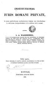 Institutiones iuris Romani privati: in usum praelectionum academicarum vulgatae cum introductione in universam iurisprudentiam et in studium iuris Romani