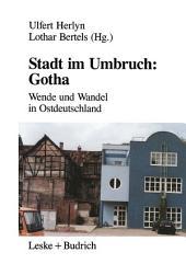 Stadt im Umbruch: Gotha: Wende und Wandel in Ostdeutschland