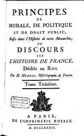 Principes de morale, de politique et de droit public, puisés dans l'histoire de notre monarchie, ou discours sur l'histoire de France: Volume10