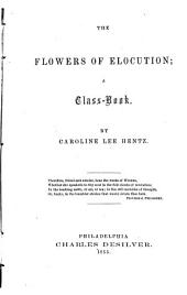 The Flowers of Elocution: A Class Book