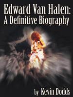 Edward Van Halen: A Definitive Biography