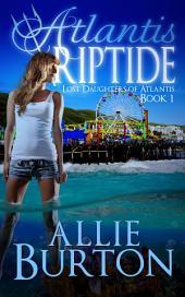 Atlantis Riptide: Lost Daughters of Atlantis Book 1