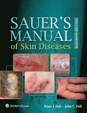 Sauer's Manual of Skin Diseases: Edition 11