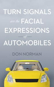 Turn Signals are the Facial Expressions of Automobiles Book