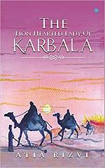The Lion Hearted Lady of Karbala