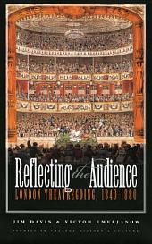 Reflecting the Audience: London Theatregoing, 1840-1880