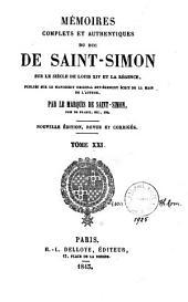 Mémoires complets et authentiques du Duc de Saint-Simon sur le siècle de Louis XIV et la régence: Volumes21à22