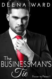 The Businessman's Tie (A BDSM Erotic Romance Series)