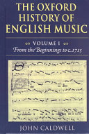The Oxford History of English Music  From the beginnings to c  1715 PDF