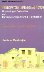 Participatory Learning And Action: Monitoring And Evaluation And Participatory Monitoring And Evaluation (essays In Honour Of Robert Chambers)