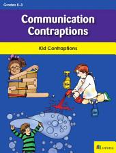 Communication Contraptions: Kid Contraptions