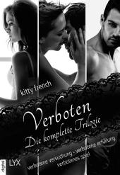 Verboten - Die komplette Trilogie: Verbotene Versuchung. Verbotene Erfüllung. Verbotenes Spiel.