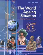 The World Ageing Situation: Exploring a Society for All Ages