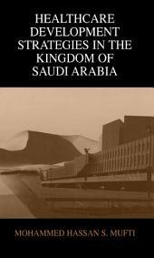 Healthcare Development Strategies in the Kingdom of Saudi Arabia