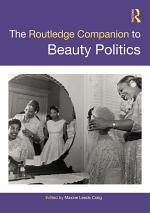 The Routledge Companion to Beauty Politics