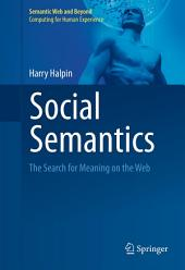 Social Semantics: The Search for Meaning on the Web