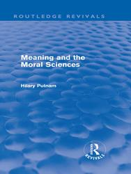 Meaning and the Moral Sciences  Routledge Revivals  PDF