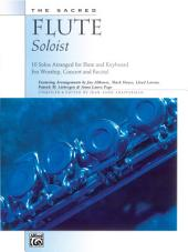 The Sacred Flute Soloist: 10 Solos Arranged for Flute and Keyboard