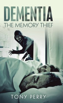 Dementia the Memory Thief PDF