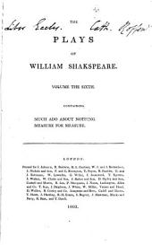 The Plays of William Shakspeare: With the Corrections and Illustrations of Various Commentators, to which are Added Notes, Volume 6