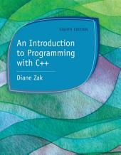 An Introduction to Programming with C++: Edition 8