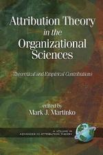 Attribution Theory in the Organizational Sciences